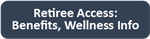 Retiree Access: Benefits, Wellness Info
