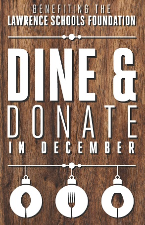 Dine & Donate in December to benefit the Lawrence Schools Foundation